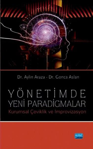 Yönetimde Yeni Paradigmalar - Kurumsal Çeviklik ve İmprovizasyon.pdf
