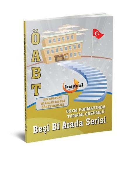 Kısayol ÖABT Din Kültürü ve Ahlak Bilgisi Öğretmenliği Beşi Bir Arada Serisi.pdf
