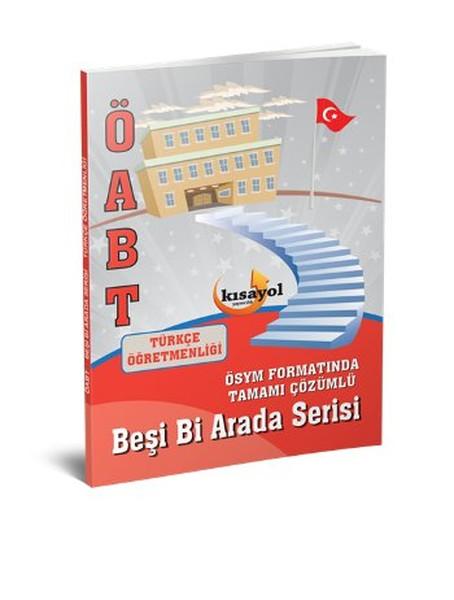 Kısayol ÖABT Türkçe Öğretmenliği Beşi Bir Arada Serisi.pdf