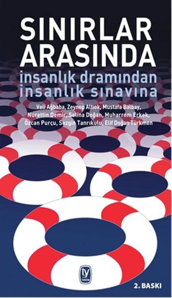 Sınırlar Arasında - İnsanlık Dramından İnsanlık Sınavına.pdf