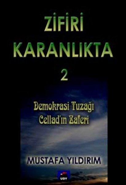 Zifiri Karanlıkta Cilt 2 - Demokrasi Tuzağı Celladın Zaferi.pdf