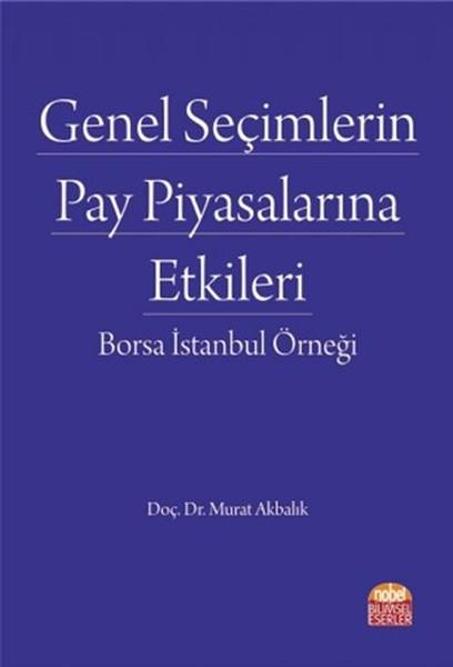 Genel Seçimlerin Pay Piyasalarına Etkileri - Borsa İstanbul Örneği.pdf