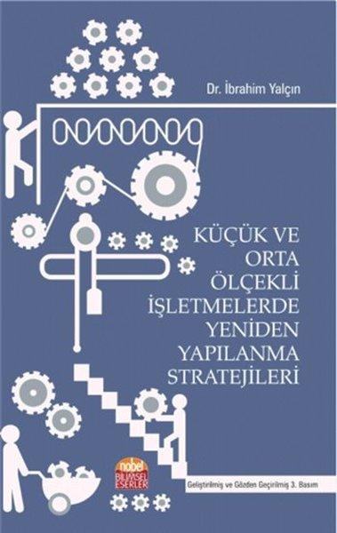 Küçük ve Orta Ölçekli İşletmelerde Yeniden Yapılanma Stratejileri.pdf