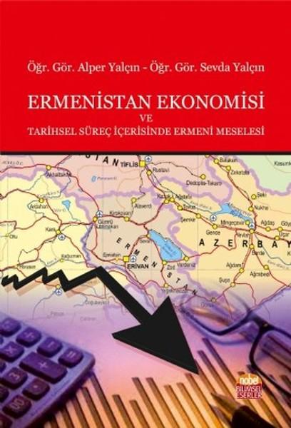 Ermenistan Ekonomisi ve Tarihsel Süreç İçerisinde Ermeni Meselesi.pdf