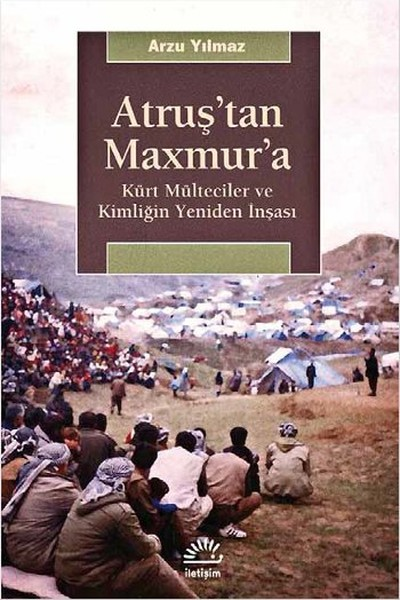 Atruştan Maxmura - Kürt Mülteciler ve Kimliğin Yeniden İnşası.pdf