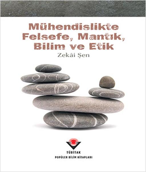 Mühendislikte Felsefe, Mantık, Bilim ve Etik.pdf