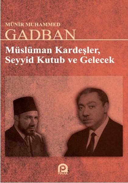 Müslüman Kardeşler, Seyyid Kutub ve Gelecek.pdf