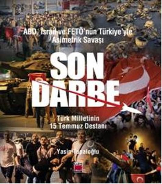 ABD, İsrail ve Fetönün Türkiyeyle Asimetrik Savaşı Son Darbe.pdf