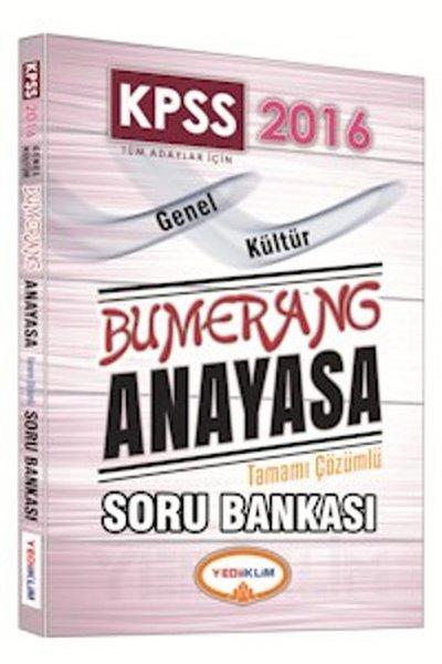 Yediiklim KPSS Genel Kültür Bumerang Tamamı Çözümlü Tüm Adaylar İçin Anayasa Soru Bankası 2016.pdf