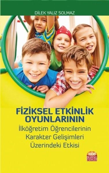 Fiziksel Etkinlik Oyunlarının İlköğretim Öğrencilerinin Karakter Gelişimleri Üzeirndeki Etkisi.pdf