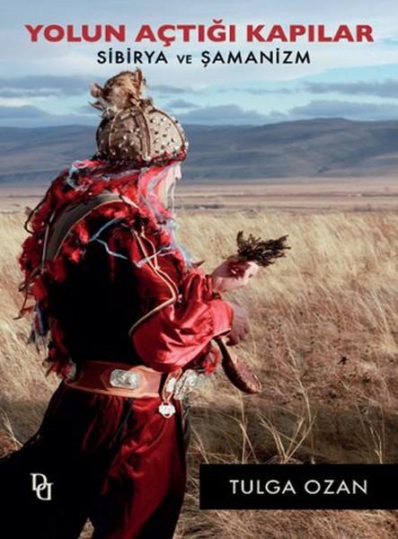 Yolun Açtığı Kapılar - Sibirya ve Şamanizm.pdf