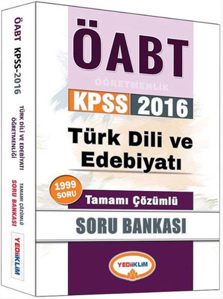 Yediiklim 2016 KPSS ÖABT Türk Dili ve Edebiyatı Öğretmenliği Tamamı Çözümlü Soru Bankası.pdf