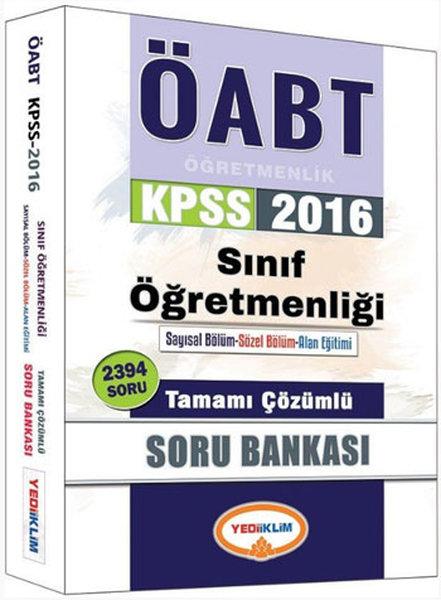 Yediiklim 2016 KPSS ÖABT Sınıf Öğretmenliği Tamamı Çözümlü Soru Bankası.pdf