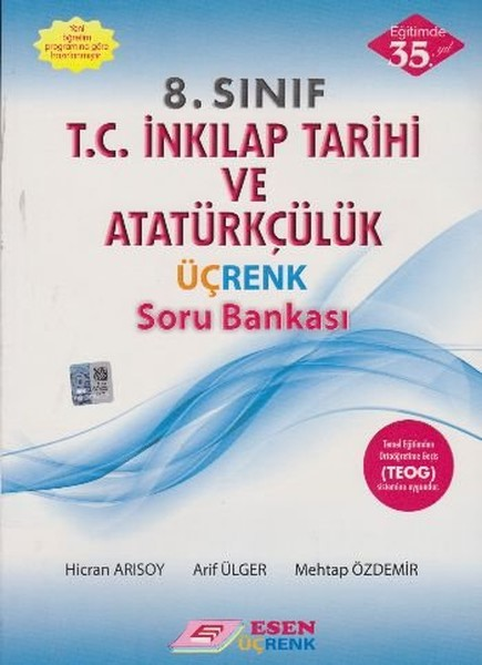 Esen Üçrenk 8. Sınıf T.C. İnkılap Tarihi ve Atatürkçülük Soru Bankası.pdf