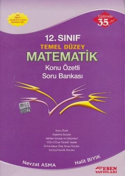 Esen 12. Sınıf Temel Düzey Matematik Konu Özetli Soru Bankası.pdf