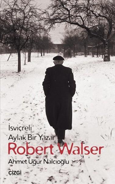 İsviçreli Aylak Bir Yazar Robert Walser.pdf