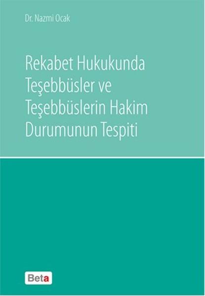 Rekabet Hukukunda Teşebbüsler ve Teşebbüslerin Hakim Durumunun Tespiti.pdf