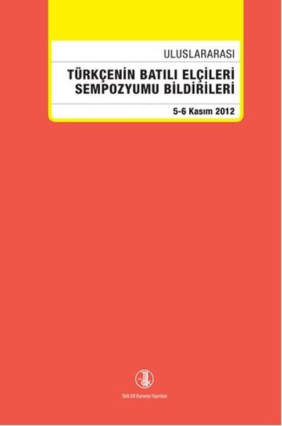 Uluslararası Türkçenin Batılı Elçileri Sempozyumu Bildirileri.pdf
