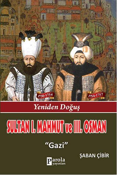 Sultan 1. Mahmut ve 3. Osman - Yeniden Doğuş - Gazi.pdf