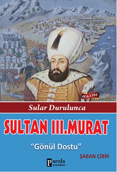 Sultan 3. Murat - Sular Durulunca - Gönül Dostu.pdf
