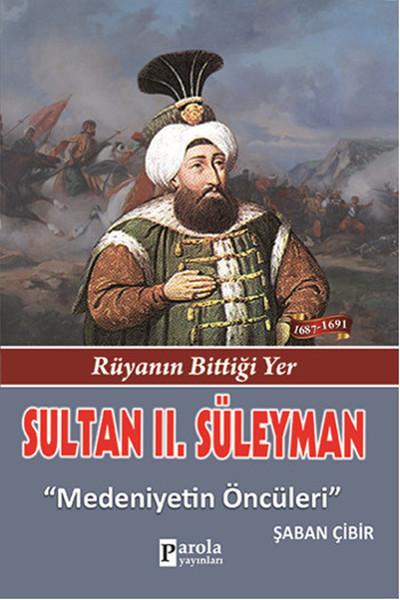 Sultan 2. Süleyman - Rüyanın Bittiği Yer - Medeniyetin Öncüleri.pdf