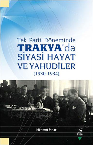 Tek Parti Döneminde Trakyada Siyasi Hayat ve Yahudiler.pdf