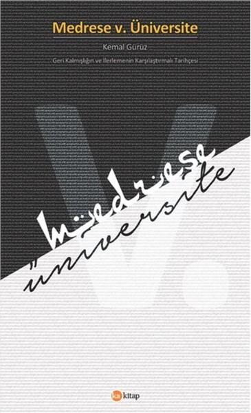 Medrese v. Üniversite - Geri Kalmışlığın ve İlerlemenin Karşılaştırmalı Tarihçesi.pdf