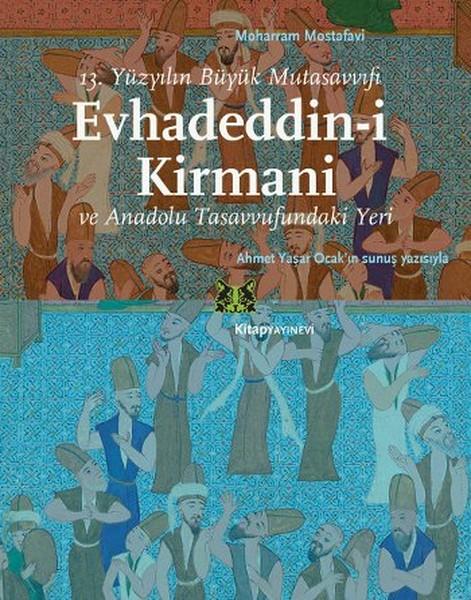 Evhadeddin-i Kirmani - 13. Yüzyılın Büyük Mutasavvufi ve Anadolu Tasavvufundaki Yeri.pdf