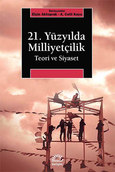 21. Yüzyılda Milliyetçilik Teori ve Siyaset.pdf