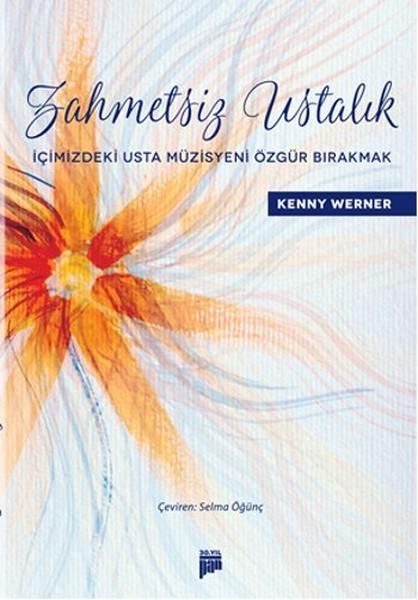 Zahmetsiz Ustalık - İçimizdeki Usta Müzisyeni Özgür Bırakmak.pdf
