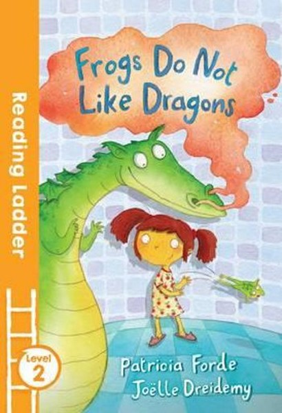 Frogs Do Not Like Dragons (Reading Ladder Level 2).pdf