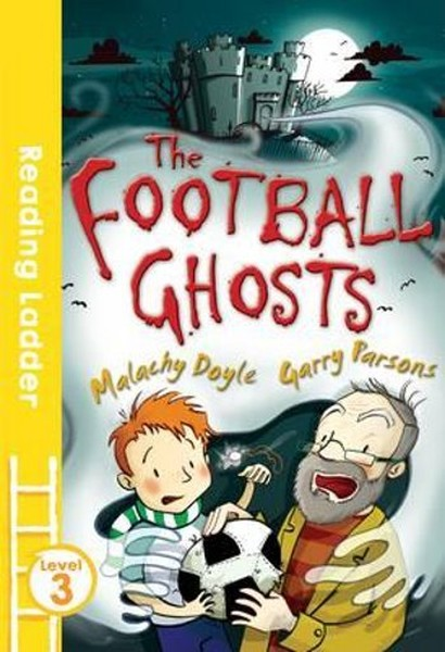 The Football Ghosts (Reading Ladder Level 3).pdf