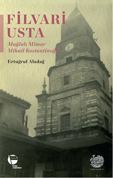 Filvari Usta - Muğlalı Mimar Mihail Kostantinoğlu.pdf