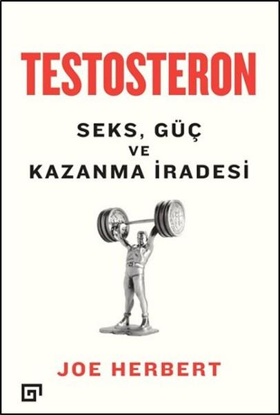 Testesteron - Seks, Güç ve Kazanma İradesi.pdf