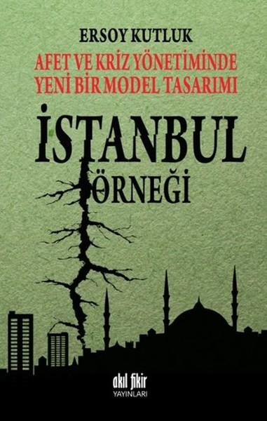 Afet ve Kriz Yönetiminde Yeni Bir Model Tasarımı - İstanbul Örneği.pdf