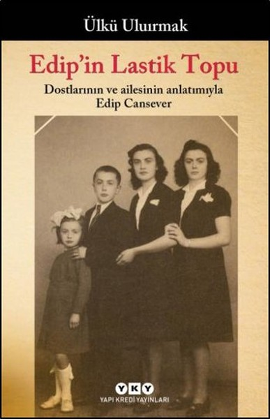 Edipin Lastik Topu - Dostlarının ve Ailesinin Anlatımıyla Edip Cansever.pdf