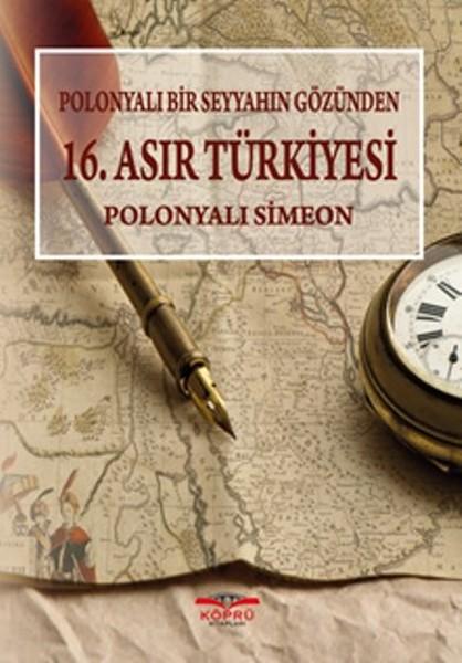 Polonyalı Bir Seyyahın Gözünden 16. Asır Türkiyesi.pdf