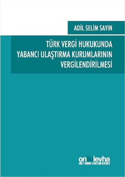 Türk Vergi Hukukunda Yabancı Ulaştırma Kurumlarının Vergilendirilmesi.pdf
