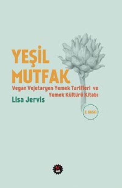 Yeşil Mutfak Vegan ve Vejetaryen Yemek Tarifleri ve Yemek Kültürü Kitabı.pdf