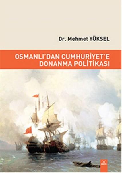 Osmanlıdan Cumhuriyete Donanma Politikası.pdf