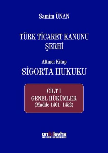 Türk Ticaret Kanunu Şerhi Altıntı Kitap - Sigorta Hukuku Cilt 1.pdf