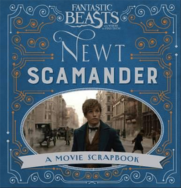 Fantastic Beasts and Where to Find Them - Newt Scamander: A Movie Scrapbook.pdf