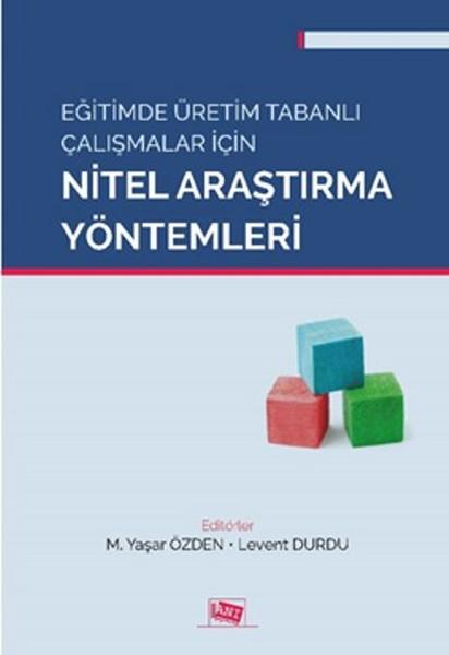 Eğitimde Üretim Tabanlı Çalışmalar için Nitel Araştırma Yöntemleri.pdf