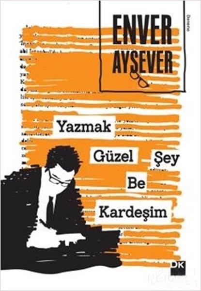 Yazmak Güzel Şey Be Kardeşim - İmzalı.pdf