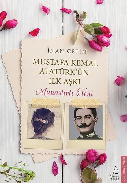 Mustafa Kemal Atatürkün İlk Aşkı - Manastırlı Eleni.pdf