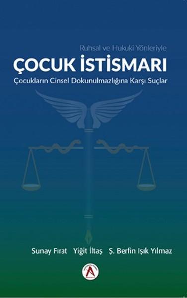 Ruhsal ve Hukuki Yönleriyle Çocuk İstismarı Çocukların Cinsel Dokunulmazlığına Dair Suçlar.pdf