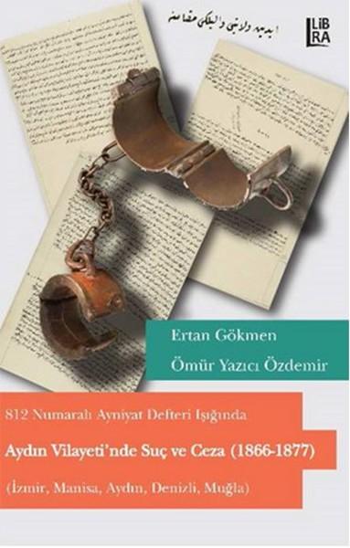 Aydın Vilayetinde Suç ve Ceza (1866-1877).pdf