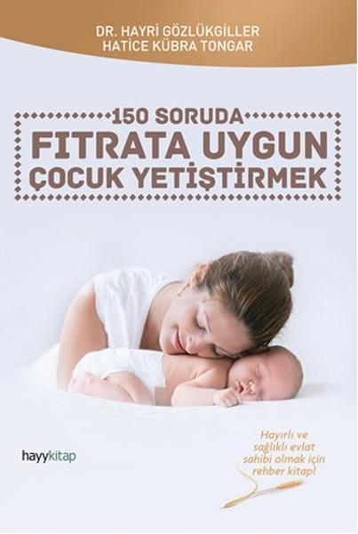 150 Soruda Fıtrata Uygun Çocuk Yetiştirmek.pdf