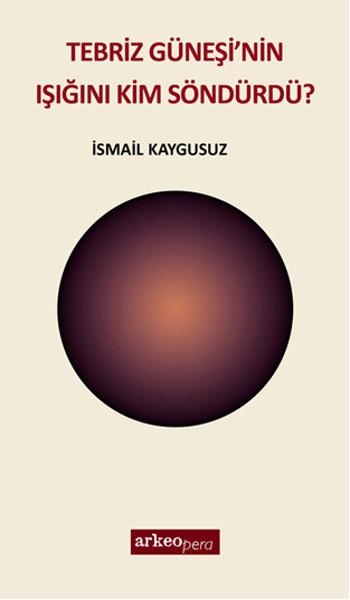 Tebriz Güneşinin Işığını Kim Söndürdü?.pdf