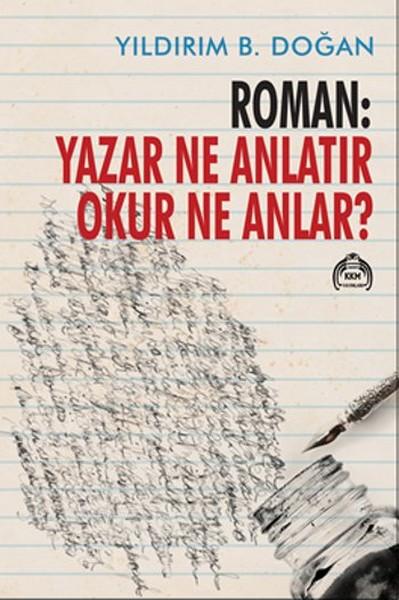Roman: Yazar Ne Anlatır? Okur Ne Anlar?.pdf